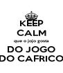 KEEP CALM que o jojo gosta DO JOGO DO CAFRICO - Personalised Poster A4 size