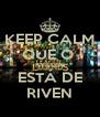 KEEP CALM QUE O   KYSTEN  ESTÁ DE RIVEN - Personalised Poster A4 size