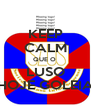 KEEP CALM QUE O  LUSO HOJE GOLEIA - Personalised Poster A4 size
