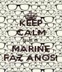 KEEP CALM QUE O  MARINE FAZ ANOS! - Personalised Poster A4 size