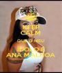 KEEP CALM QUE O MEU ÍDOLO É ANA MALHOA - Personalised Poster A4 size