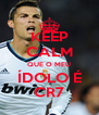 KEEP CALM QUE O MEU ÍDOLO É CR7 - Personalised Poster A4 size