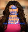 KEEP CALM QUE O MEU ÍDOLO É SELENA GOMEZ - Personalised Poster A4 size