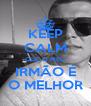 KEEP CALM QUE O MEU IRMÃO É O MELHOR - Personalised Poster A4 size