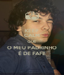 KEEP CALM QUE O MEU PADRINHO É DE FAFE - Personalised Poster A4 size