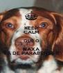 KEEP CALM QUE O NAXA TÁ DE PARABÉNSS !! - Personalised Poster A4 size