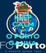 KEEP CALM QUE O PORTO GANHA - Personalised Poster A4 size