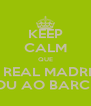 KEEP CALM QUE O REAL MADRID GANHOU AO BARCELONA - Personalised Poster A4 size