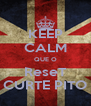 KEEP CALM QUE O  ReseT  CURTE PITO - Personalised Poster A4 size