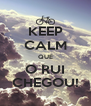 KEEP CALM QUE O RUI CHEGOU! - Personalised Poster A4 size