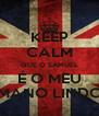 KEEP CALM QUE O SAMUEL É O MEU MANO LINDO - Personalised Poster A4 size