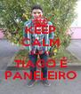 KEEP CALM QUE O  TIAGO É PANELEIRO - Personalised Poster A4 size