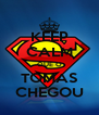 KEEP CALM QUE O TOMAS CHEGOU - Personalised Poster A4 size