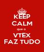 KEEP CALM que o  VTEX FAZ TUDO - Personalised Poster A4 size
