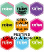 KEEP CALM que os FESTINS ESTÃO À PORTA!! - Personalised Poster A4 size