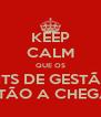 KEEP CALM QUE OS KITS DE GESTÃO ESTÃO A CHEGAR - Personalised Poster A4 size
