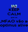 KEEP CALM que os  LMFAO vão ao optimus alive - Personalised Poster A4 size