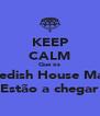 KEEP CALM Que os Swedish House Mafia Estão a chegar - Personalised Poster A4 size