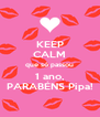 KEEP CALM que só passou 1 ano, PARABÉNS Pipa! - Personalised Poster A4 size