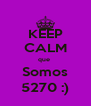KEEP CALM que  Somos 5270 :) - Personalised Poster A4 size