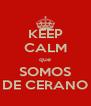 KEEP CALM que SOMOS DE CERANO - Personalised Poster A4 size