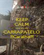 KEEP CALM que sou de CARRAPATELO !!!Caralho!!! - Personalised Poster A4 size