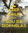 KEEP CALM QUE  SOU DE DORNELAS - Personalised Poster A4 size