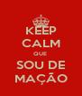 KEEP CALM QUE  SOU DE MAÇÃO - Personalised Poster A4 size