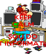 KEEP CALM QUE  SOU DO CET INFORMATICA - Personalised Poster A4 size