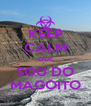 KEEP CALM QUE SOU DO MAGOITO - Personalised Poster A4 size