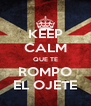 KEEP CALM QUE TE ROMPO EL OJETE - Personalised Poster A4 size