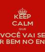 KEEP CALM QUE VOCÊ VAI SE DAR BEM NO ENEM! - Personalised Poster A4 size
