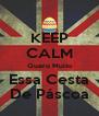 KEEP CALM Quero Muito Essa Cesta De Páscoa - Personalised Poster A4 size