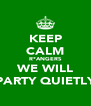 KEEP CALM R*ANGERS WE WILL PARTY QUIETLY - Personalised Poster A4 size