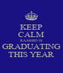 KEEP CALM RAASHID IS GRADUATING THIS YEAR - Personalised Poster A4 size