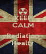 KEEP CALM  Radiation Healty - Personalised Poster A4 size