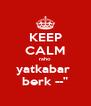 "KEEP CALM raho yatkabar  berk --"" - Personalised Poster A4 size"