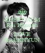 KEEP CALM Rai Hannah AND LOVE BAEKHYUN - Personalised Poster A4 size