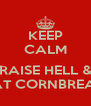KEEP CALM  RAISE HELL & EAT CORNBREAD - Personalised Poster A4 size
