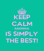 KEEP CALM RAKINHA IS SIMPLY THE BEST! - Personalised Poster A4 size