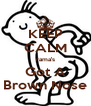 KEEP CALM rama's Got A Brown Nose - Personalised Poster A4 size