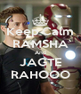 Keep Calm RAMSHA And JAGTE RAHOOO - Personalised Poster A4 size
