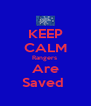 KEEP CALM Rangers  Are Saved  - Personalised Poster A4 size