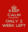 KEEP CALM RASBERRY ONLY 2 WEEK LEFT - Personalised Poster A4 size