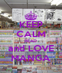 KEEP CALM READ and LOVE MANGA - Personalised Poster A4 size