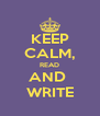 KEEP CALM, READ AND  WRITE - Personalised Poster A4 size