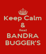 Keep Calm & Read BANDRA BUGGER'S - Personalised Poster A4 size