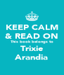 KEEP CALM & READ ON This book belongs to Trixie Arandia - Personalised Poster A4 size