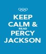KEEP CALM & READ PERCY JACKSON - Personalised Poster A4 size