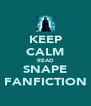 KEEP CALM READ SNAPE FANFICTION - Personalised Poster A4 size